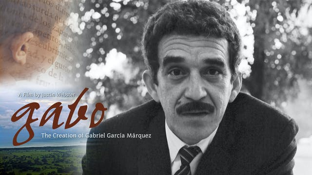 Gabo: The Creation of Gabriel Garcia ...
