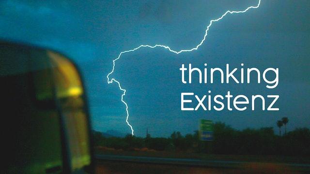 Thinking Existenz