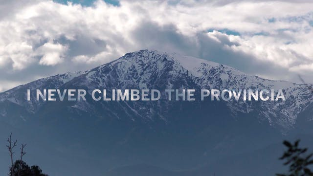 I Never Climbed the Provincia
