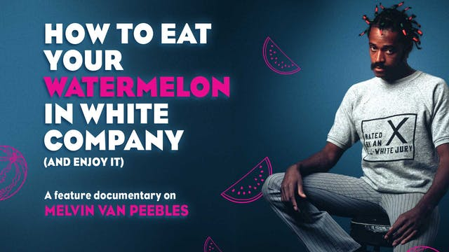How to Eat Your Watermelon in White C...