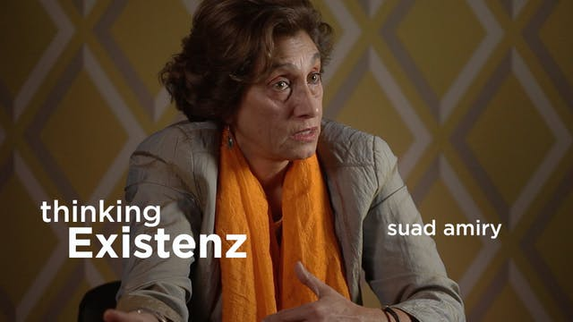 Thinking Existenz - Ep 04 - Suad Amiry