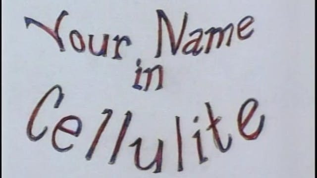 Your Name in Cellulite
