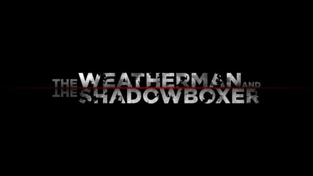 The Weatherman and the Shadowboxer