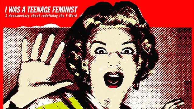 I was a Teenage Feminist