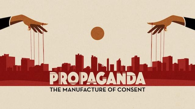 Propaganda: The Manufacture of Consent