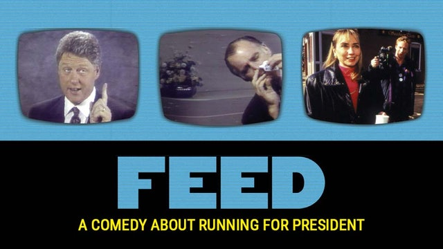 Feed: A Comedy About Running for President