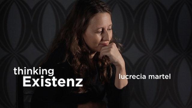 Thinking Existenz - Ep 03 - Lucrecia Martel