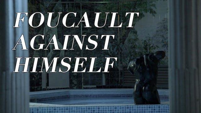 Foucault Against Himself
