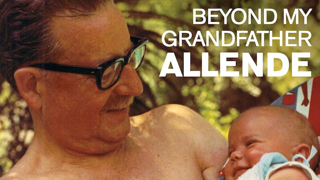 Beyond My Grandfather Allende