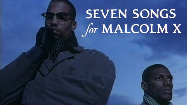 Seven Songs for Malcolm X
