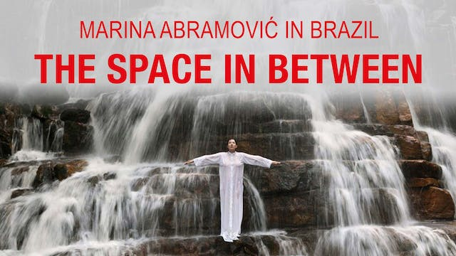 Marina Abramovic in Brazil: The Space...