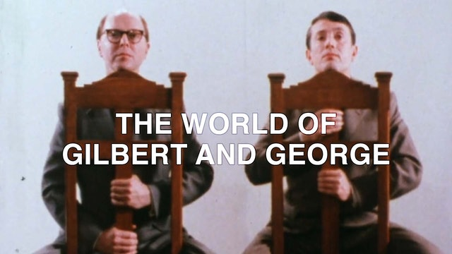 The World of Gilbert and George