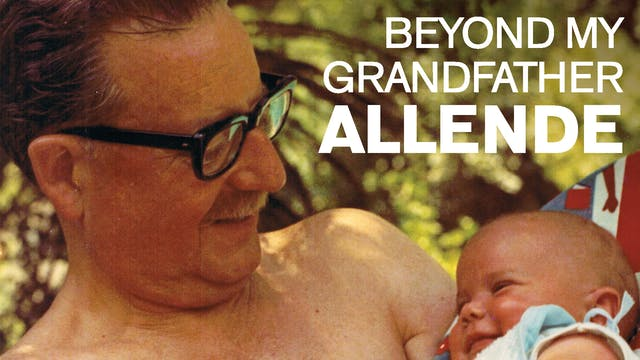 Beyond My Grandfather Allende