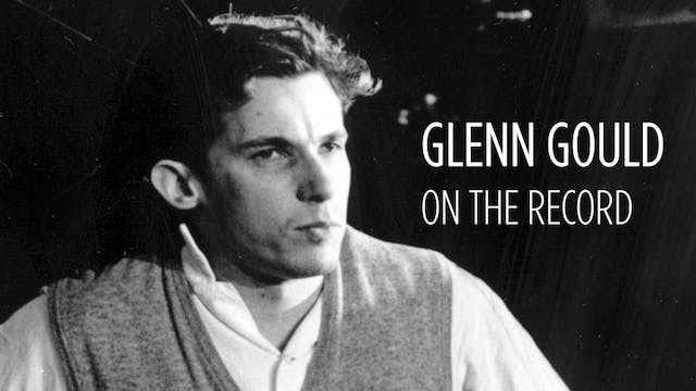 Glenn Gould: On the Record
