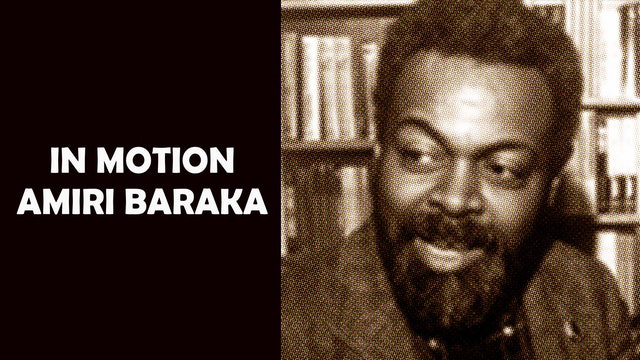 In Motion: Amiri Baraka