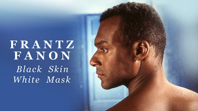 Frantz Fanon: Black Skin White Mask