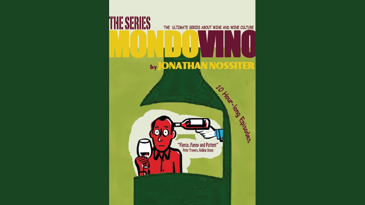 Mondovino the Series: The Human Drama (And Comedy) of Wine-Making