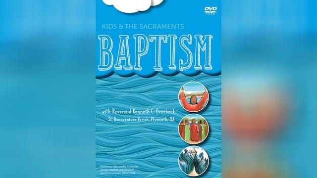 Kids and the Sacraments: Baptism