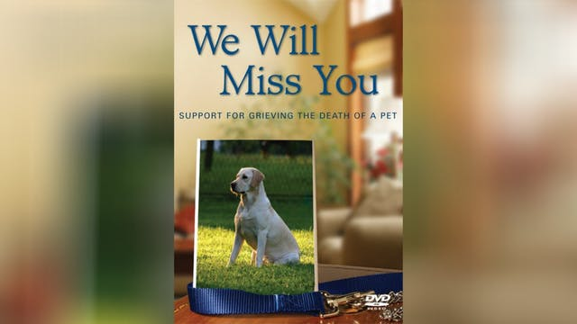 We Will Miss You: Grieving the Death of a Pet