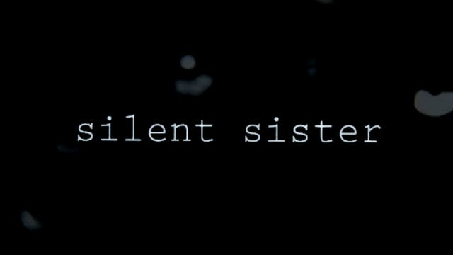 SILENT SISTER