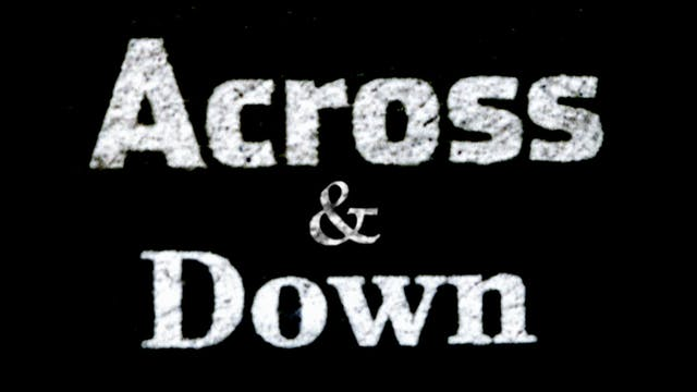 ACROSS AND DOWN