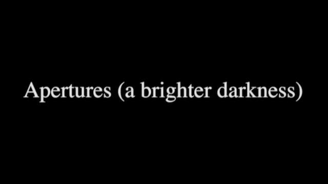 APERTURES (A BRIGHTER DARKNESS)