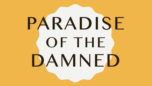 PARADISE OF THE DAMNED