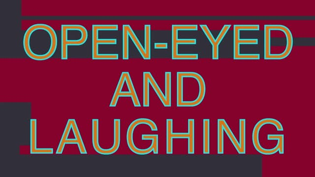 OPEN-EYED AND LAUGHING