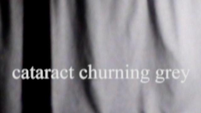 CATARACT CHURNING GREY