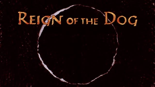 REIGN OF THE DOG