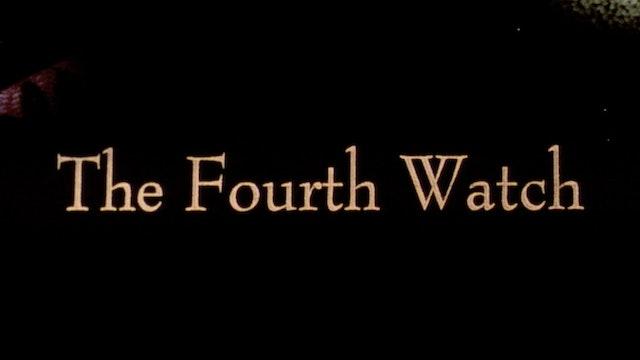 FOURTH WATCH