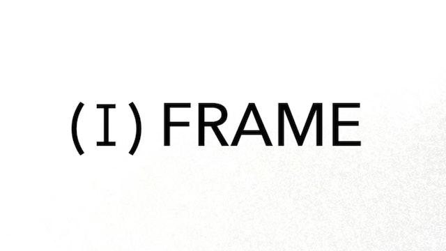 (I)FRAME