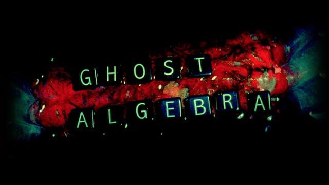 GHOST ALGEBRA