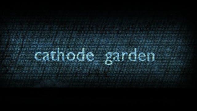 CATHODE GARDEN