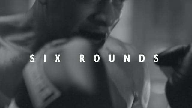 Six Rounds