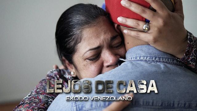 Lejos de Casa Éxodo Venezolano