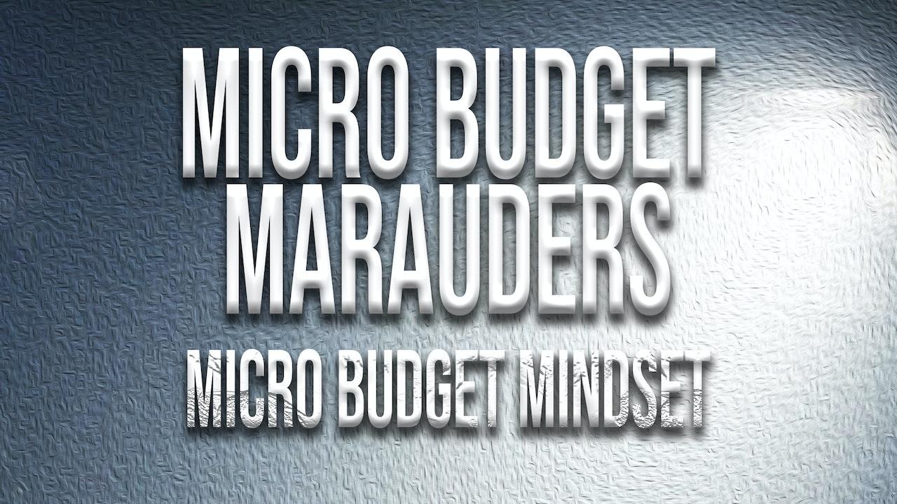 Micro Budget Marauders: Micro Budget Mindset