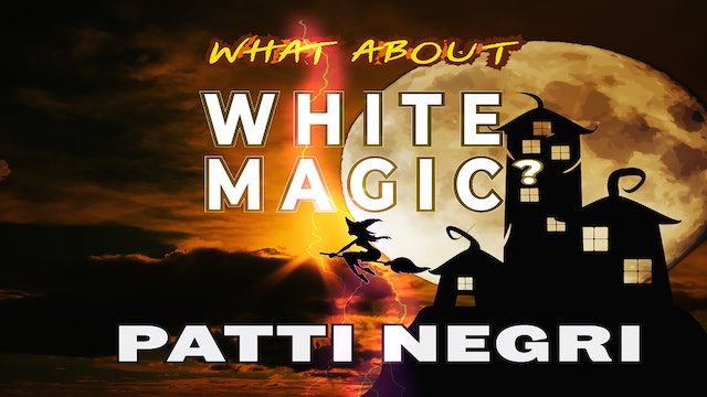 What About White Magic With Patti Negri (Trailer)