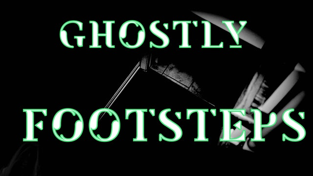 Ghostly Footsteps
