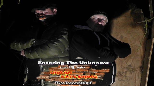 Urban Exploring The Paranormal