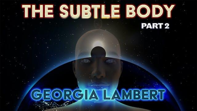 The Subtle Body with Georgia Lambert ...