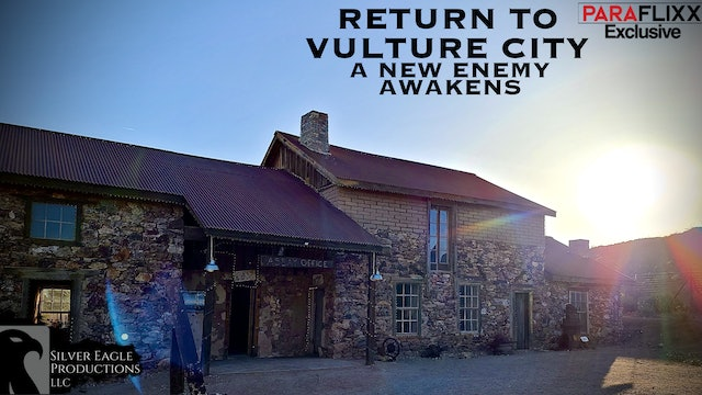 Return to Vulture City: A New Enemy Awakens