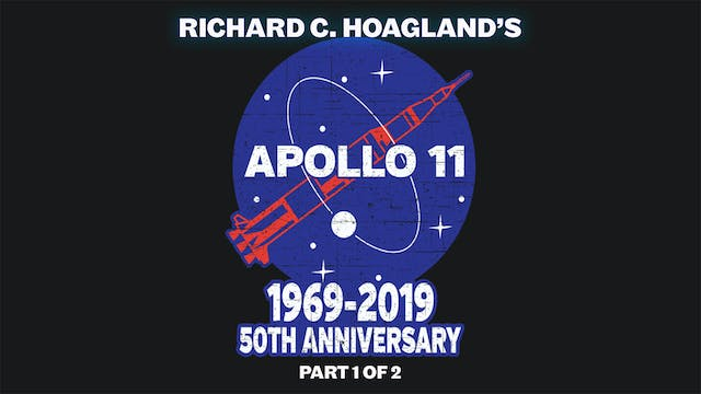 Richard C. Hoagland's Apollo 11 50th Anniversary - Part 1