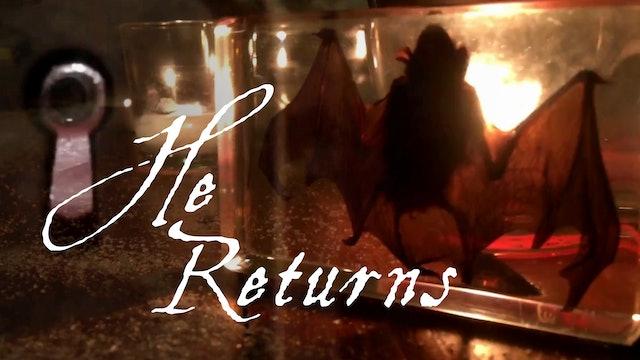 He Returns