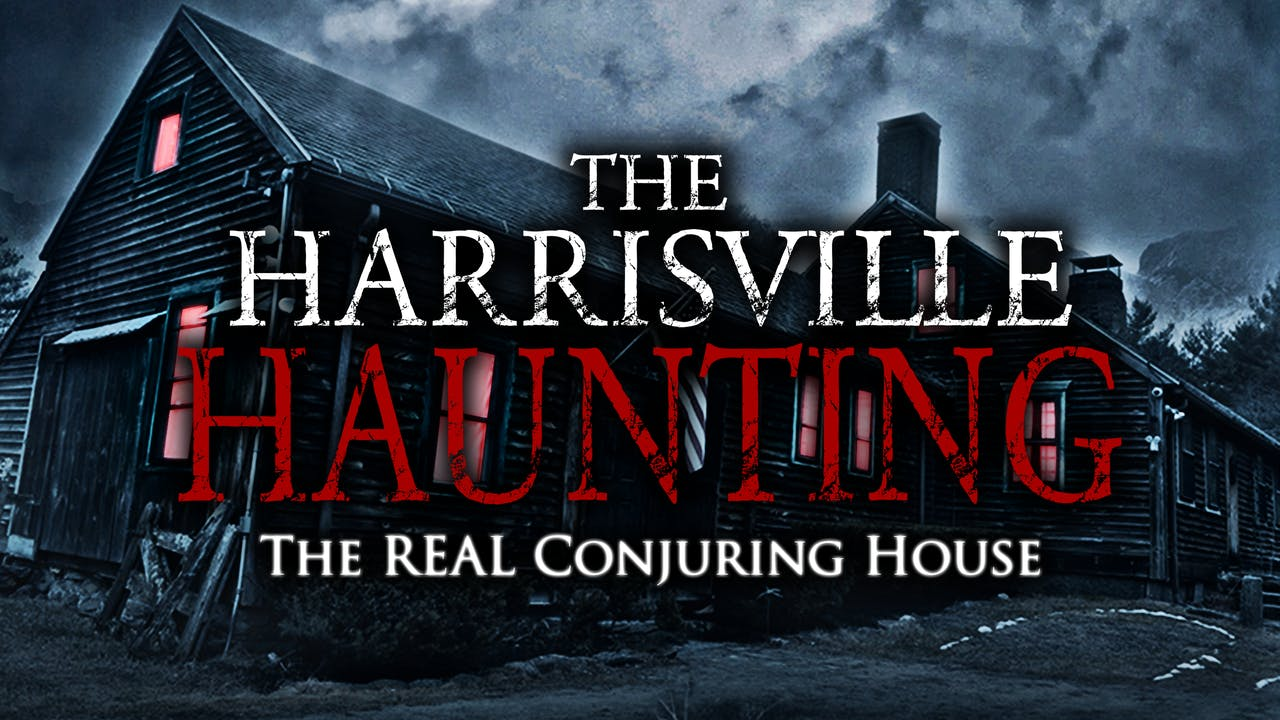 THE HARRISVILLE HAUNTING: The REAL Conjuring House