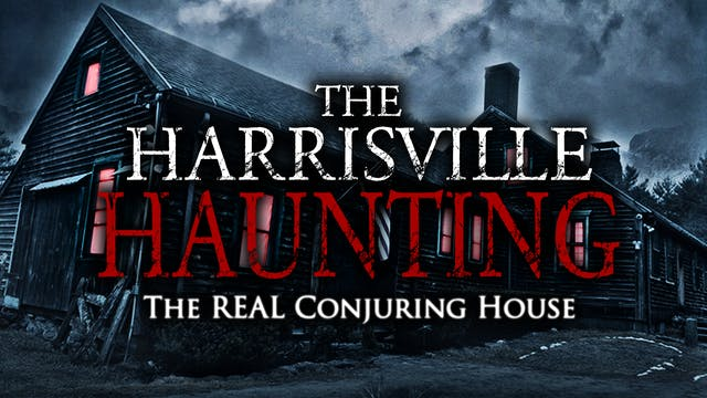 THE HARRISVILLE HAUNTING The REAL Conjuring House