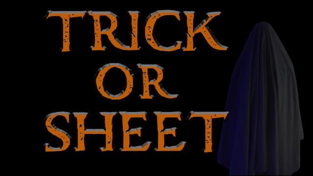 Trick Or Sheet