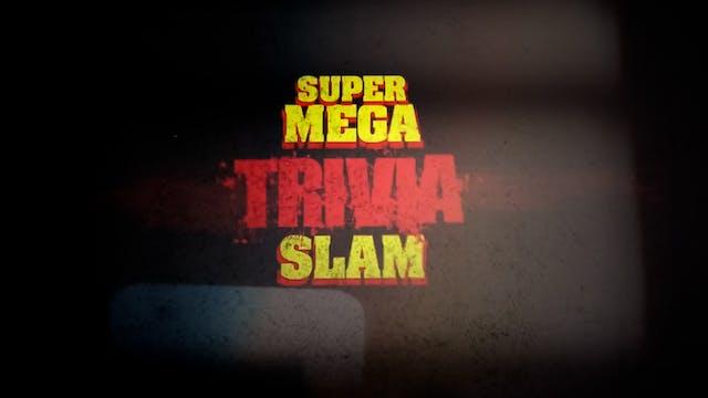 Super Mega Trivia Slam (Interactive)