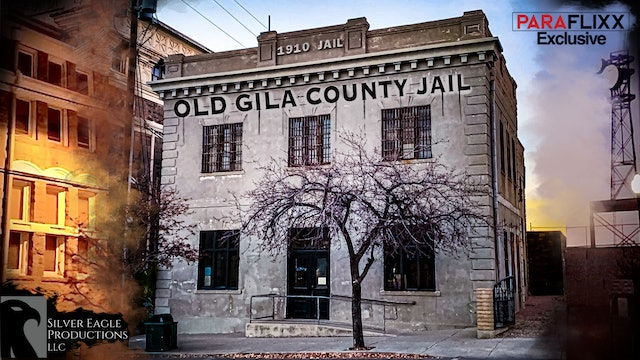 Old 1910 Globe Jail: Building of Lost Souls