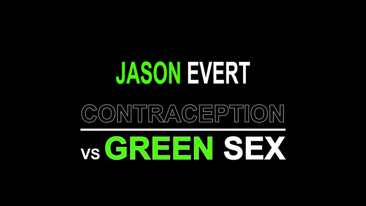 Contraception vs Green Sex - Jason Evert